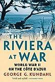 The Riviera at War: World War II on the Côte d Azur