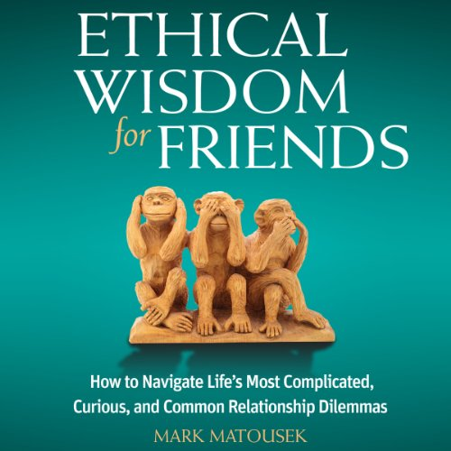 Ethical Wisdom for Friends audiobook cover art