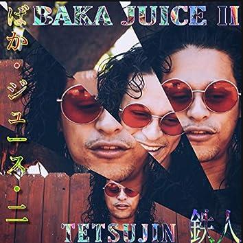 Baka Juice II (feat. Kyoshinja)