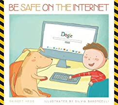 Be Safe on the Internet (Be Safe!)