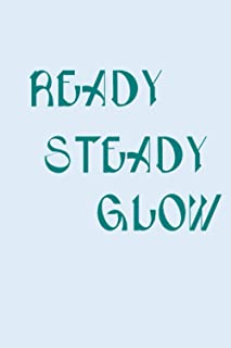 Ready, Steady, Glow: Wellness and Mindfulness Planner is designed to keep a quarterly log of the year, changes in your hab...