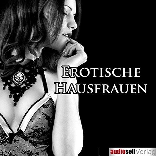 Erotische Hausfrauen Titelbild