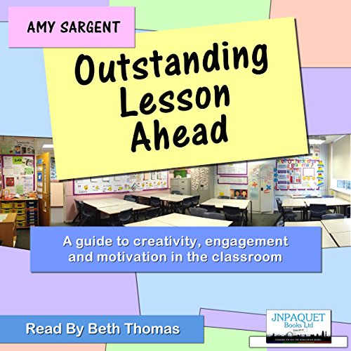 Outstanding Lesson Ahead: A Guide to Creativity, Engagement, and Motivation in the Classroom cover art