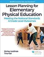 Lesson Planning for Elementary Physical Education: Meeting the National Standards & Grade-Level Outcomes (Shape America Set the Standard)