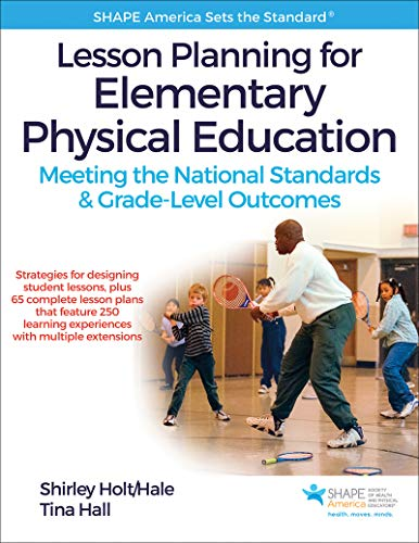 Lesson Planning For Elementary Physical Education With Web Resource Meeting The National Standards Grade Level Outcomes