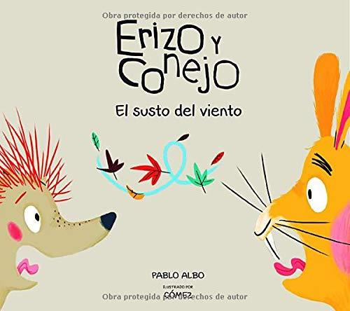 Erizo y conejo el susto del viento (COLECCION ERIZO Y CONEJO)