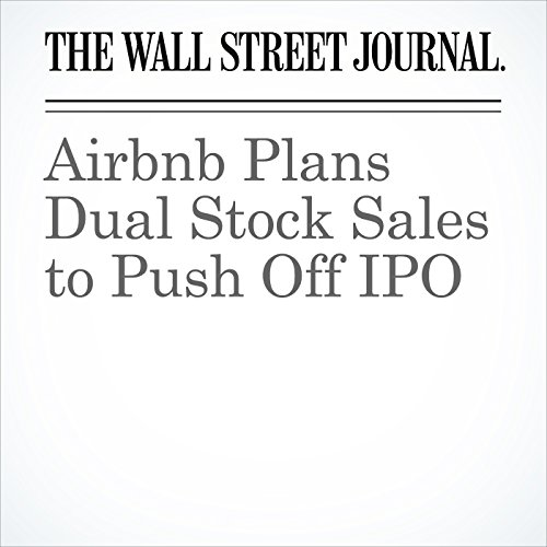 Airbnb Plans Dual Stock Sales to Push Off IPO cover art