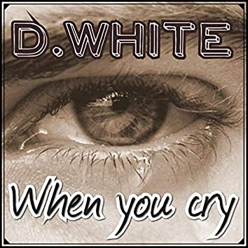 When You Cry