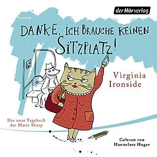 Danke, ich brauche keinen Sitzplatz!     Das Tagebuch der Marie Sharp 3              Autor:                                                                                                                                 Virginia Ironside                               Sprecher:                                                                                                                                 Hannelore Hoger                      Spieldauer: 5 Std.     64 Bewertungen     Gesamt 4,7