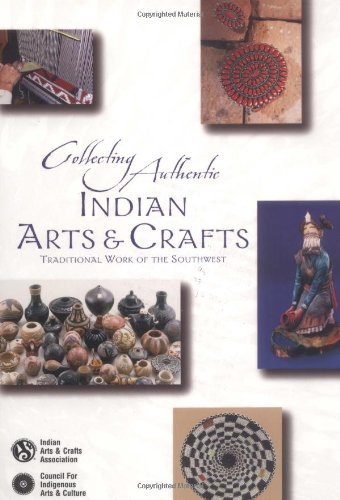 Collecting Authentic Indian Arts & Crafts: Traditional Work of the Southwest (English Edition)