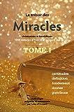Le Trésor des Miracles Tome 1 - Christianisme et bouddhisme - 1000 miracles d'hier et d'aujourd'hui