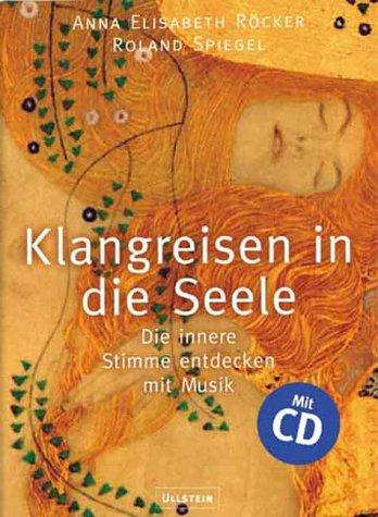 Klangreisen in die Seele. Buch mit Audio-CD