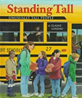 Standing Tall: Unusually Tall People (First Book)