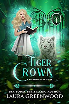 Tiger Crown Sabre Woods Academy urban fantasy tiger shifer romance Laura Greenwood