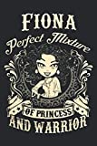 Fiona Perfect Mixture Of Princess And Warrior, Fiona Name Personalized Girl: Lined Notebook / Journal Gift, Princess Fiona journal, 120 Pages, 6 x 9 ... accessories , Cute, Funny, Gift, Notebook
