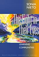 The Light in Their Eyes: Creating Multicultural Learning Communities (Multicultural Education Series)