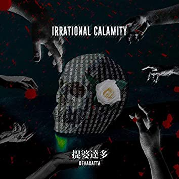 Irrational Calamity