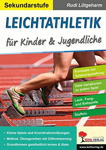Leichtathletik für Kinder & Jugendliche / Sekundarstufe: Stundenbilder für die Sekundarstufe