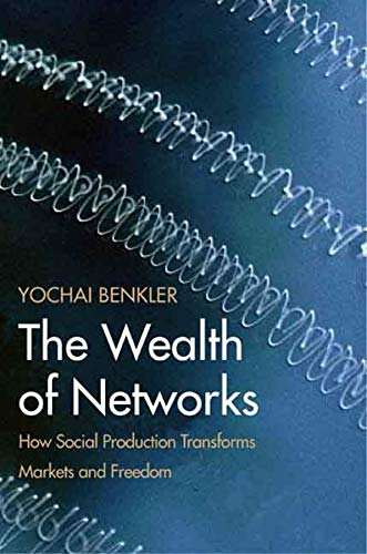 The Wealth of Networks: How Social Production Transforms Markets and Freedomの詳細を見る
