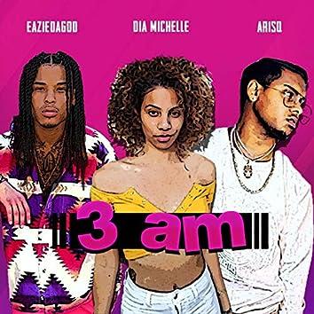 3 AM (feat. Arisq & EazieDaGod)