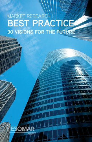 Market Research Best Practice: 30 Visions for the Future (English Edition)