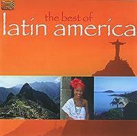 ベスト・オブ・ラテン・アメリカ - ラテン・アメリカの音楽 ベスト盤 (Best of Latin America)