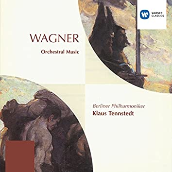 Wagner: Orchestral pieces from the Operas