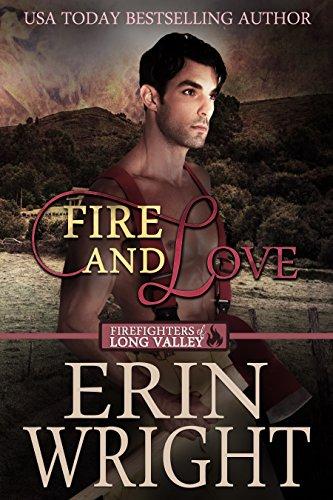 Fire and Love: A Fireman Western Romance Novel (Firefighters of Long Valley Romance Book 3)