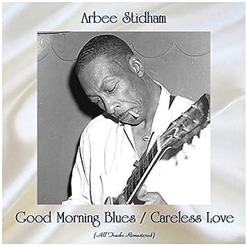 Good Morning Blues / Careless Love (feat. Memphis Slim) [All Tracks Remastered]