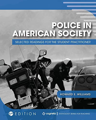Police in American Society: Selected Readings for the Student Practitioner