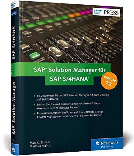 SAP Solution Manager für SAP S/4HANA: Alle Neuerungen in SolMan 7.2, inkl. Lösungsdokumentation, Change Control Management, Content-Aktivierung u.v.m. (SAP PRESS)