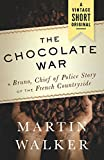The Chocolate War (Kindle Single) (Bruno Chief of Police)