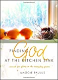 Finding God at the Kitchen Sink: Search for Glory...