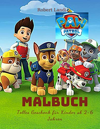 Paw Patrol Malbuch: Tolles Geschenk für Kinder ab 2-6 Jahren