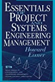 Essentials of Project and Systems Engineering Management (Wiley Series in Engineering and Technology Management)