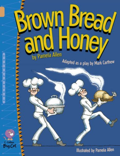 Brown Bread and Honey: A comic and beautifully illustrated play. (Collins Big Cat): Band 12/Copper