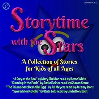 Storytime with the Stars     A Collection of Stories for Kids of All Ages              Written by:                                                                                                                                 Mary Sheldon,                                                                                        Kate Folb,                                                                                        Ari Meyers,                   and others                          Narrated by:                                                                                                                                 Betty White,                                                                                        Sharon Stone,                                                                                        Jeremy Irons,                   and others                 Length: 2 hrs and 37 mins     Not rated yet     Overall 0.0