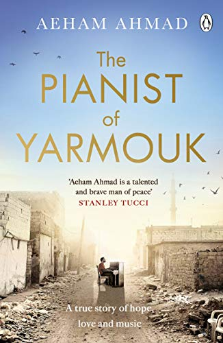 The Pianist of Yarmouk (English Edition)