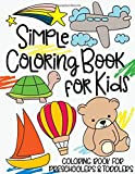 Simple Coloring Book for Kids: Coloring Book for Preschoolers & Toddlers