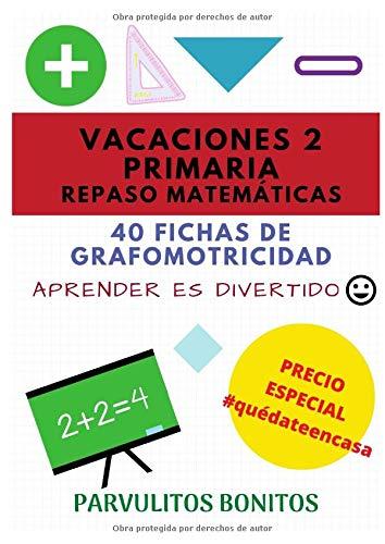 VACACIONES 2 PRIMARIA. REPASO DE MATEMÁTICAS: 40 FICHAS DE GRAFOMOTRICIDAD