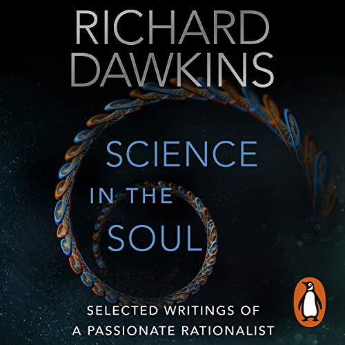 Science in the Soul     Selected Writings of a Passionate Rationalist              Written by:                                                                                                                                 Richard Dawkins                               Narrated by:                                                                                                                                 Richard Dawkins,                                                                                        Lalla Ward,                                                                                        Gillian Somerscales                      Length: 14 hrs and 40 mins     Not rated yet     Overall 0.0