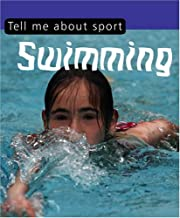 Tell Me About-- Swimming. [Clive Gifford] (Tell Me About Sport)