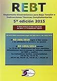 Rebt (5ª Ed.) Reglamento Electrotécnico Para Baja Tensión E Instrucciones Técnic: Reglamento Electrotécnico para Baja Tensión e Instrucciones Técnicas Complementarias