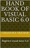 Hand Book of Visual Basic 6.0: Beginers visual basic 6.0 (English Edition)
