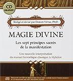 Magie Divine - Les sept principes sacrés de la manifestation (CD Inclus) de Doreen Virtue (21 février 2008) Broché - 21/02/2008