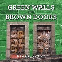 Green Walls and Brown Doors