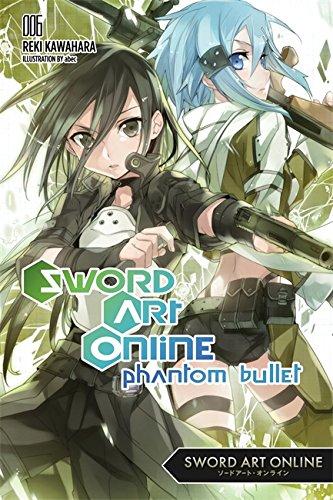 Sword Art Online 6 (Light Novel): Phantom Bullet