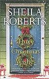 Three Christmas Wishes (English Edition)