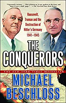 Paperback The Conquerors : Roosevelt, Truman and the Destruction of Hitler's Germany, 1941-1945 Book