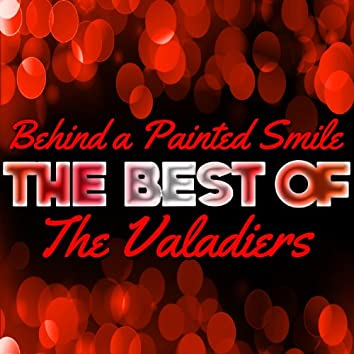 Behind a Painted Smile - The Best of the Valadiers